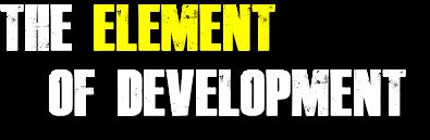 The Element of Development